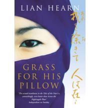 Nice Grass For His Pillow Lian Hearn Review: Across The Nightingale Floor By  Lian Hearn ...