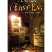 Book Review: The Chestnut King by N.D. Wilson