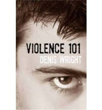 violence 101 denis wright Review: Violence 101 by Denis Wright