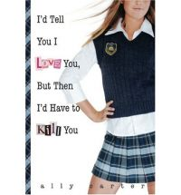 ally carter id tell you i love you List: books set in boarding schools