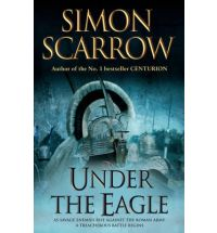 under the eagle scarrow Book List: Young adult books set in Ancient Rome