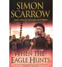 when the eagle hunts scarrow Book List: Young adult books set in Ancient Rome