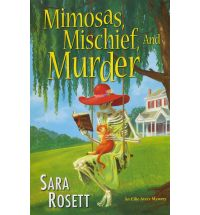 mimosas mischief and murder Book Review: Getting Away is Deadly by Sara Rosett