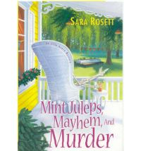 mint juleps mayhem and murder Book Review: Getting Away is Deadly by Sara Rosett