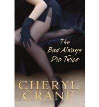 bad always die twice cheryl crane Book Review: The Bad Always Die Twice by Cheryl Crane