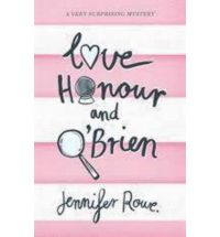 love honour and obrien jessica rowe Book Review: Love, Honour and OBrien by Jennifer Rowe