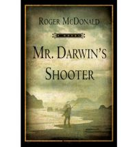 mr darwins shooter mcdonald Book list: novels about Charles Darwin