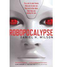 robopocalypse d harlan wilson Book Review: Robopocalypse by Daniel H Wilson