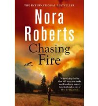 chasing fire nora roberts Book Review: Chasing Fire by Nora Roberts