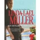 An Outlaws Christmas by Linda Lael Miller Review: An Outlaws Christmas/McKettricks Luck by Linda Lael Miller
