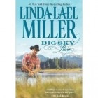 Big Sky River by Linda Lael Miller Review: Big Sky River by Linda Lael Miller