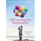 Lifesaving for Beginners by Ciara Geraghty Interview: Ciara Geraghty on her novel Lifesaving for Beginners