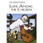 Love Among the Chickens by PG Wodehouse Thoughts on Love Among the Chickens by PG Wodehouse