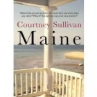 Maine by Courtney Sullivan Review: Maine by Courtney Sullivan