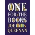 One for the Books by Joe Queenan Reading habits and prejudices and Joe Queenans One for the Books