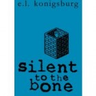 Silent to the Bone by EL Konigsburg Review: Silent to the Bone by EL Konigsburg