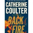 Excerpt: Backfire by Catherine Coulter, Thrillerfest VII attendee