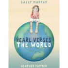 Book Review: Pearl Verses the World by Sally Murphy