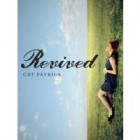 Book Review: Revived by Cat Patrick