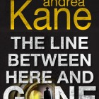 Book Review: The Line Between Here and Gone by Andrea Kane