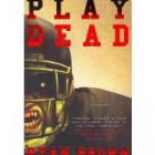 Book Review: Play Dead by Ryan Brown
